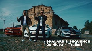 Skalars & Sequence -  Do Nieba [Trailer]