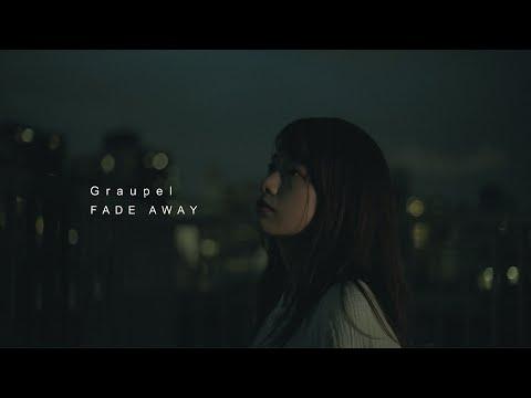 Graupel - Fade Away Official MV
