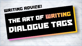 The Art of Writing Dialogue Tags - Writing Advice