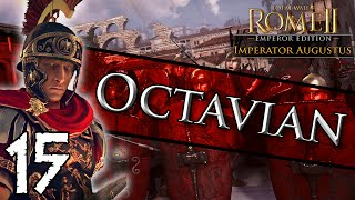 Total War: Rome II - Imperator Augustus: Octavian Campaign #15 ~ Agents Everywhere!