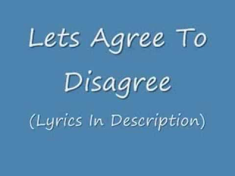 Lets Agree To Disagree
