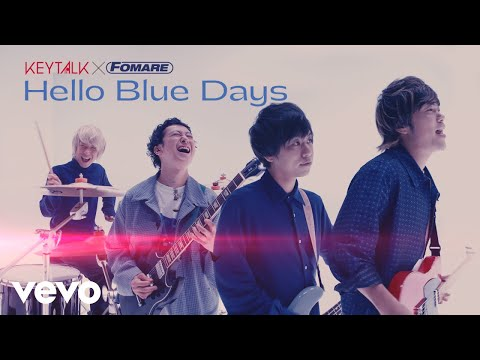 KEYTALK×FOMARE - 「Hello Blue Days」 MUSIC VIDEO(KEYTALK ver.)