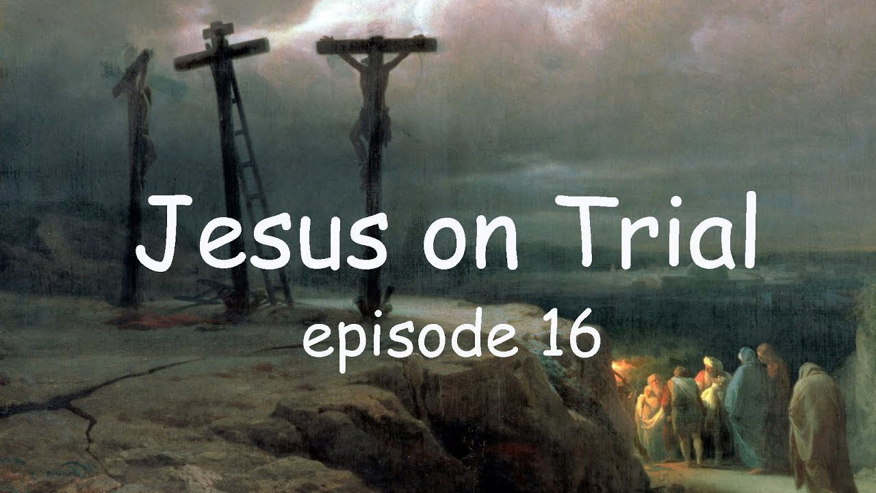 Jesus Christ on Trial and the Thorns, Thistles and Scorpions Left Behind. Episode 16