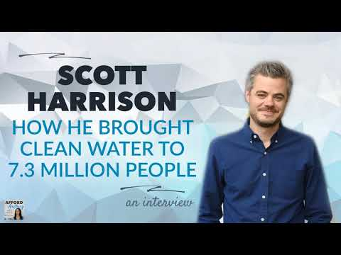 How Scott Harrison Brought Clean Water to 7.3M People | Afford Anything Podcast (#107) | Audio-Only