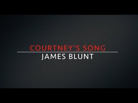 Courtney's song lyrics - James Blunt
