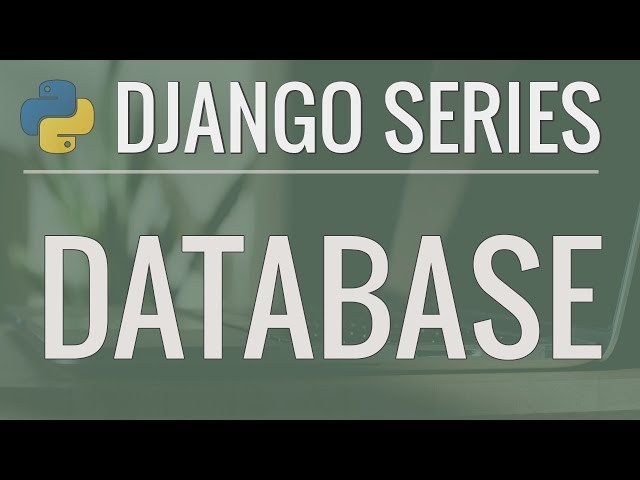 Python Django Tutorial: Full-Featured Web App Part 5 - Database and Migrations