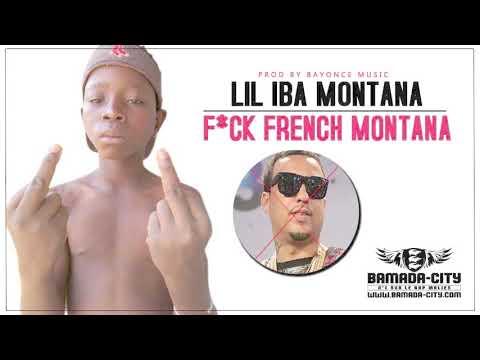 LIL IBA MONTANA - F*CK FRENCH MONTANA