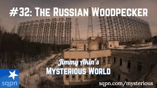 The Mystery of the Russian Woodpecker - Jimmy Akin's Mysterious World