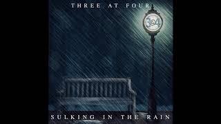 3@4 - Sulking In The Rain
