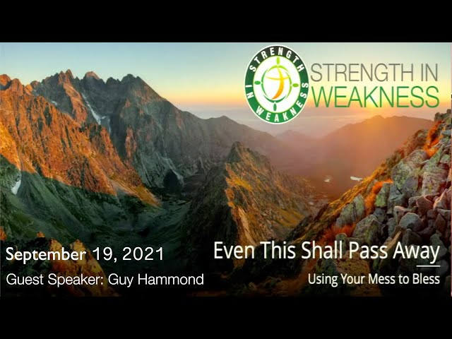 Sept 19, 2021 - Even This Shall Pass Away: Using Your Mess to Bless