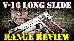 V-16 Long Slide 1911!!!  Still Hate Springfield