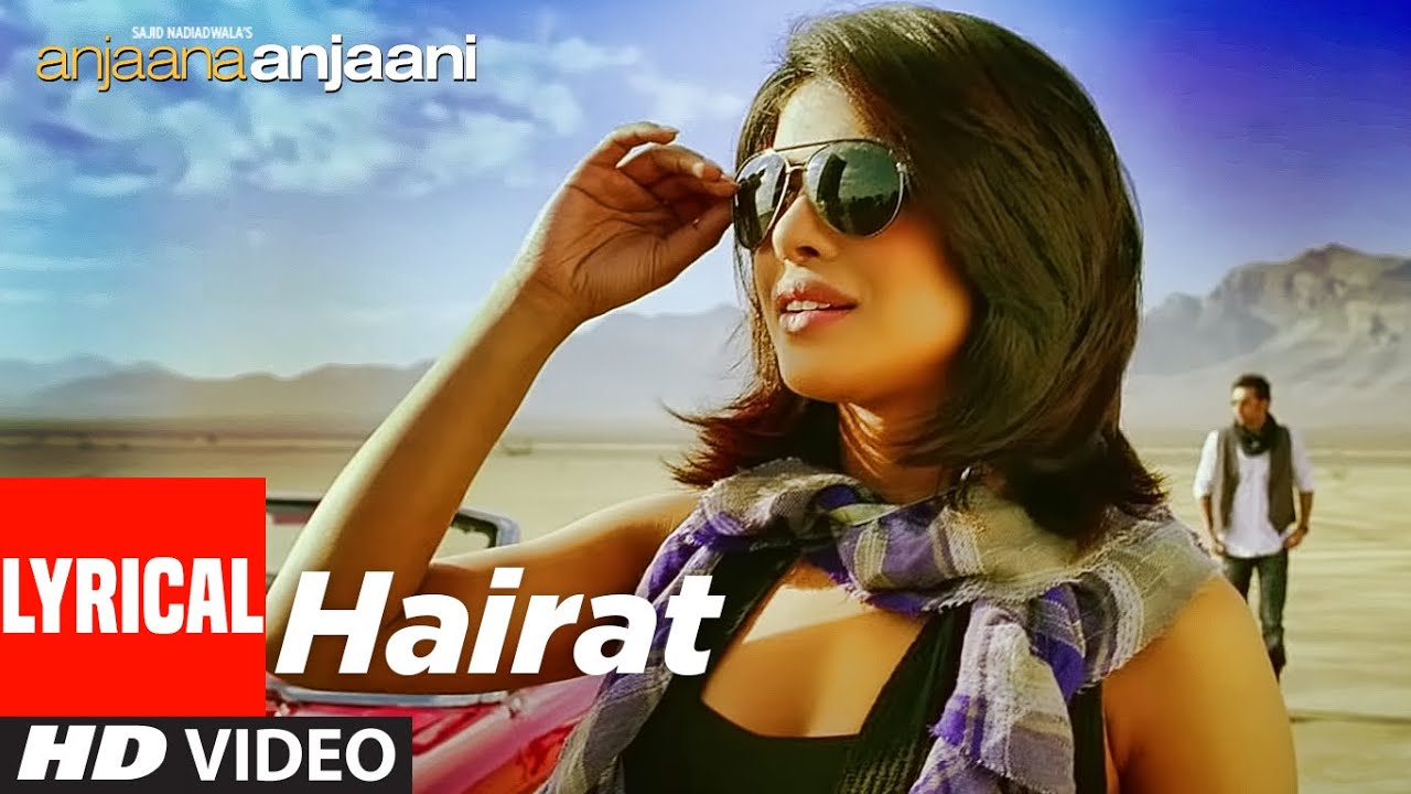 Hairat Lyrical | Anjaana Anjaani | Ranbir Kapoor, Priyanka Chopra | Lucky Ali |Vishal - Shekhar