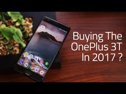 Why You Should Still Buy The OnePlus 3T In 2017