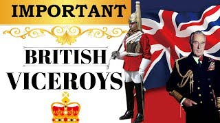 Important British Viceroys / Governor Generals - Indian Modern History (CGL,SSC CHSL,CLAT,UPSC,CDS)