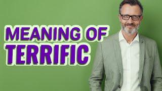 Terrific | Meaning of terrific