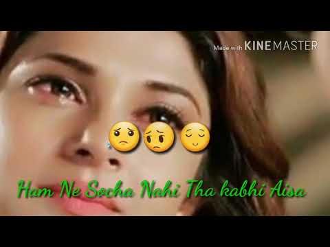 Aata Nahi Yaki Kya Se Kya Ho Gaya New WhatsApp Status 2018.....