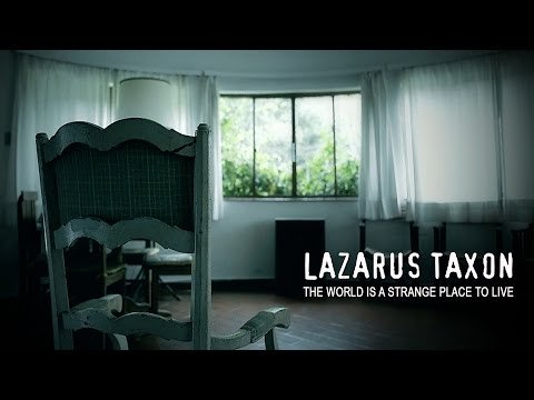 Lazarus Taxon - The World Is A Strange Place To Live (Official Music Video)