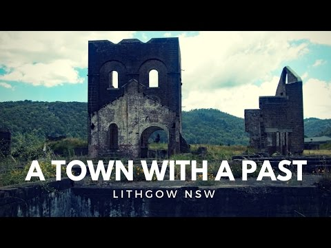 Lithgow: An amazing Industrial revolution town