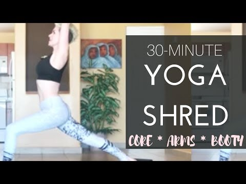 30 Min Yoga Shred Flow for A Beautiful Booty, Arms & Core