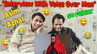 Indian Reaction On Asim Azhar Funny Interview With Voice Over Man