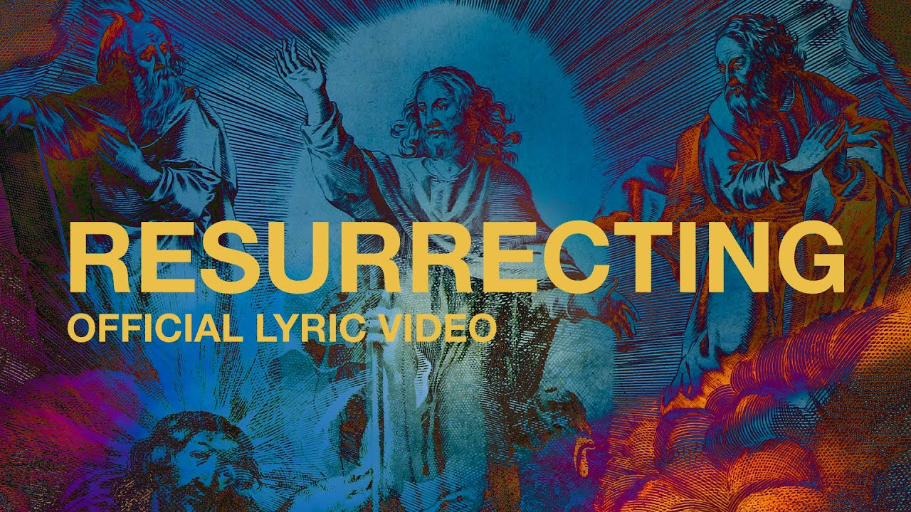 Resurrecting Official Lyric Video Elevation Worship Youtube