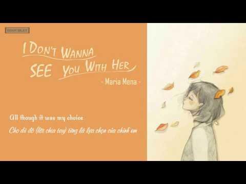 [Vietsub+Lyrics] II I Don't Wanna See You With Her - Maria Mena