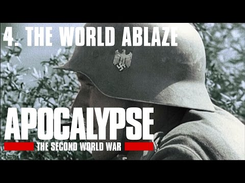 Apocalypse the Second World War - 4/6. The World Ablaze (Sub