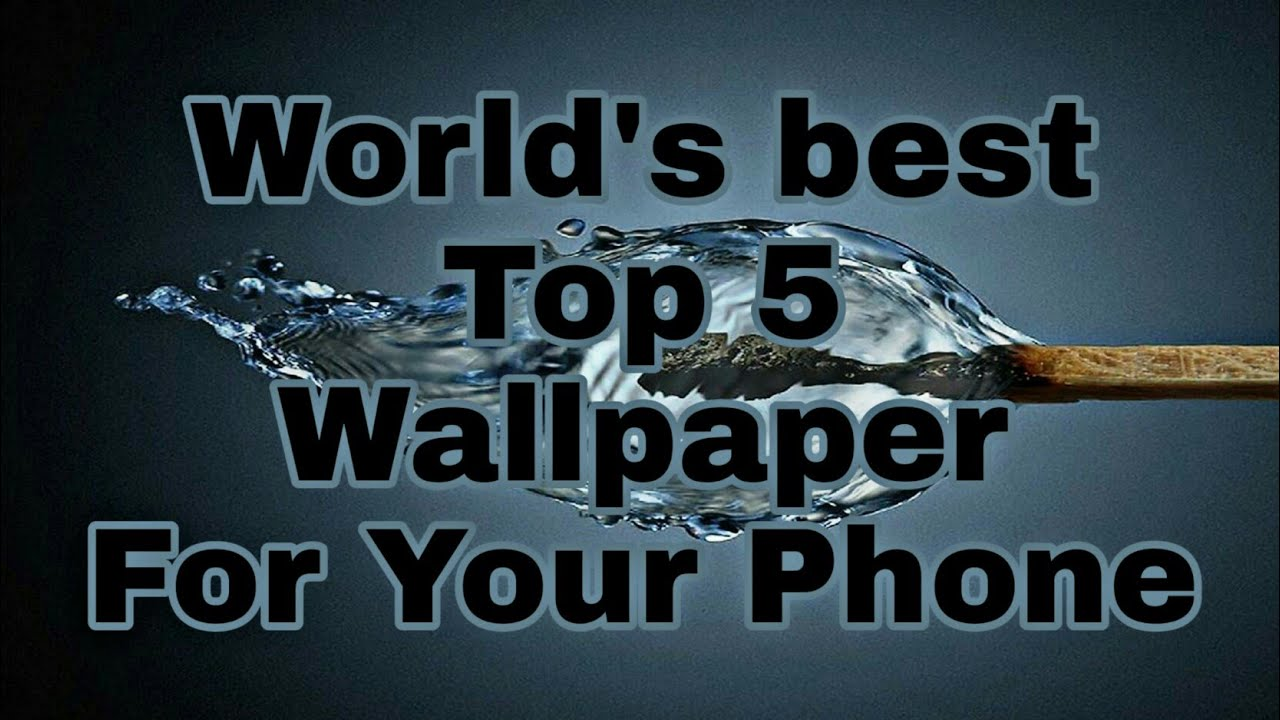 Worlds Best Top 5 Wallpaper For Smartphone Aif 2018 Latest