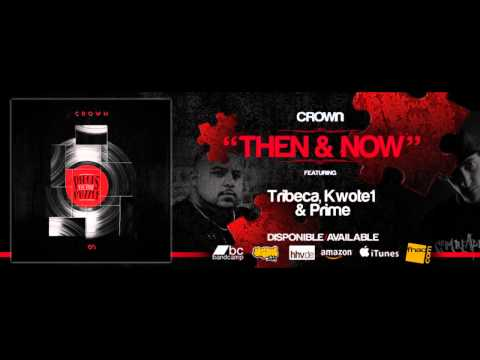 "CROWN - ""THEN & NOW"" feat Tribeca, Kwote1 & Prime (MiddleGround)"
