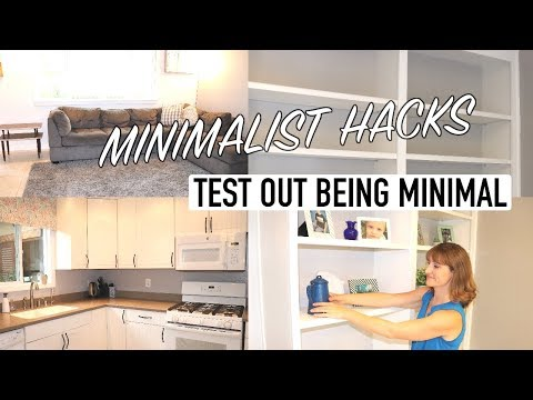 Minimalist Hacks - 5 Ways to Test out Being Minimal - Less is More