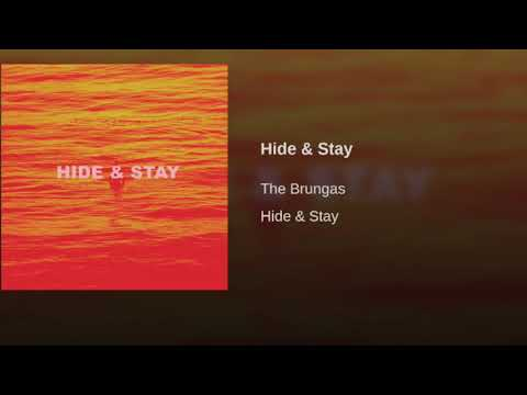 Hide & Stay - The Brungas