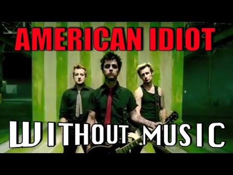 AMERICAN IDIOT - Green Day (#WITHOUTMUSIC parody)