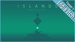 Indie Itch: Islands: Non-places [1080p,60fps]