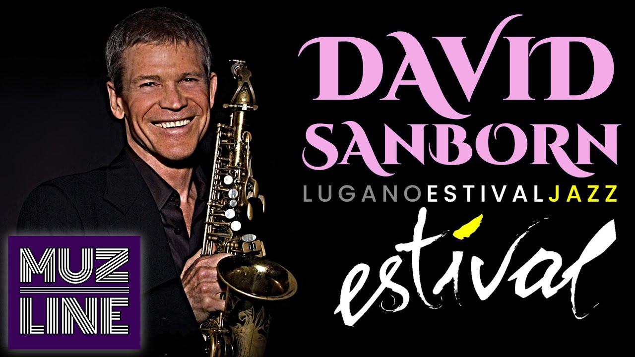 Resultado de imagen de David Sanborn: Live at Estival Jazz Lugano 2009