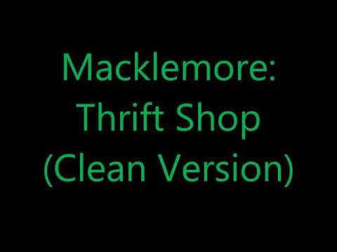 Macklemore  Thrift Shop CLEAN VERSION
