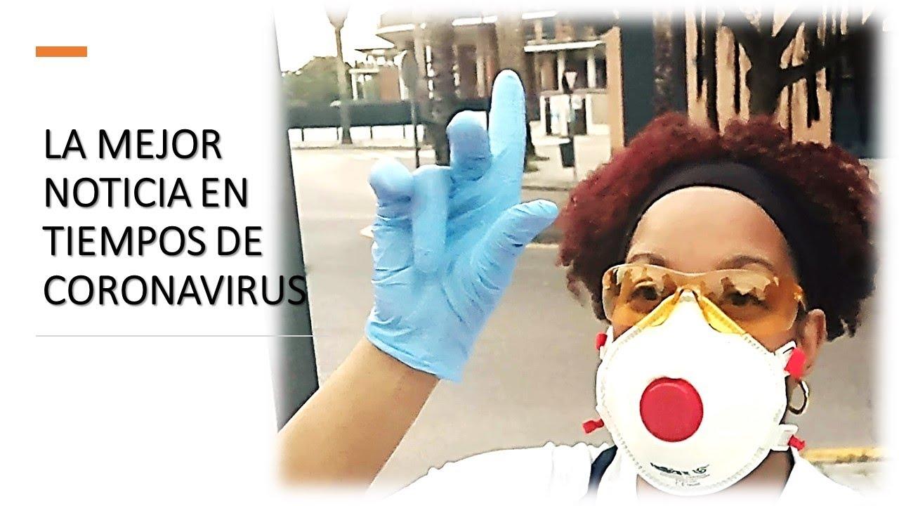 LA MEJOR NOTICIA EN TIEMPOS DE #CORONAVIRUS