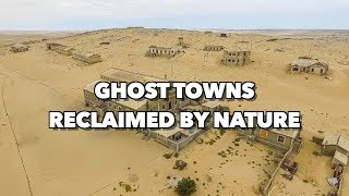 Ghost Towns - Reclaimed by Nature