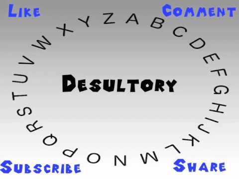 How To Say Or Pronounce Desultory