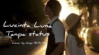 Lucinta Luna - Tanpa status ( Cover by Shopi) lirik 🎵