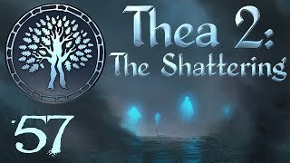 SB Plays Thea 2: The Shattering 57 - Numbers