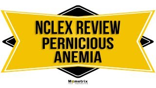 nclex rn review 2017 pernicious anemia b12 deficiency