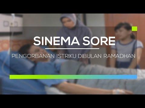 Sinema Sore  - Pengorbanan Istriku Dibulan Ramadhan