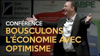 Bousculons l'économie avec optimisme  | Michel Poulaert Conférencier de Motivation | Vente