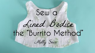 How to Sew a Lined Bodice - the Burrito Method