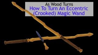 How To Turn An Eccentric (crooked) Magic Wand