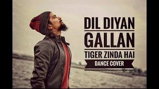 Tiger Zinda Hai : Dil Diyan Gallan Song | Dance Cover | Sam Padmashali