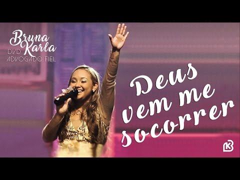 Deus Vem Me Socorrer | DVD Advogado Fiel | Bruna Karla