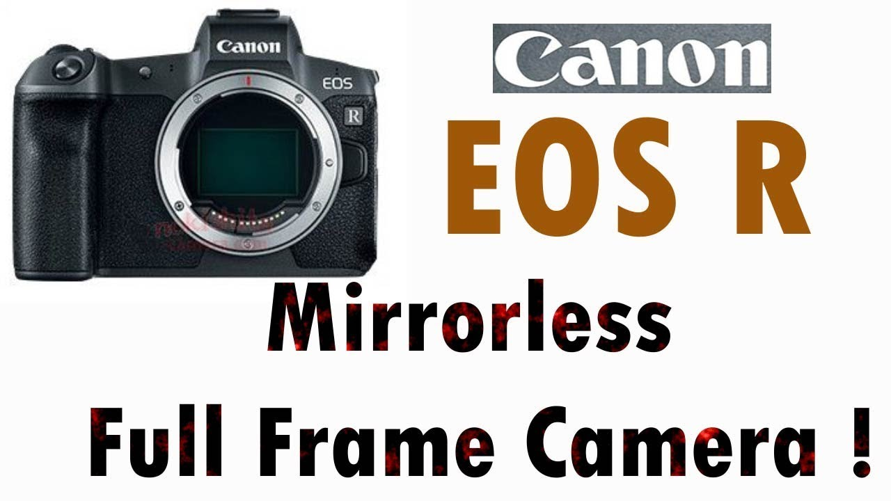 Canon EOS R Mirrorless Full Frame Camera Leaked Images ! - YouTube