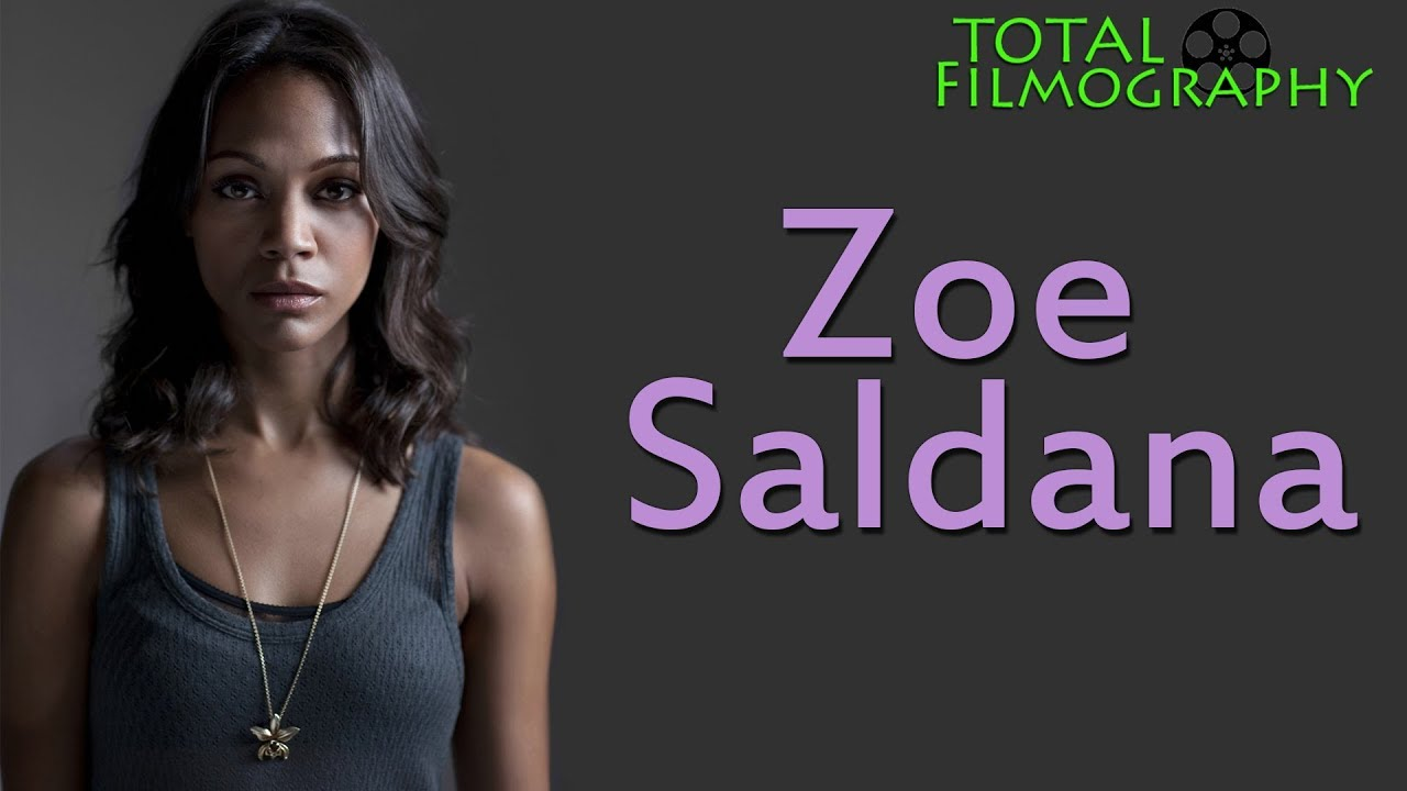 Zoe Saldana | EVERY movie through the years | Total ...