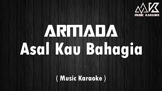 Armada - Asal Kau Bahagia ( NO VOCAL ) Karaoke HD AUDIO